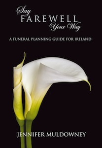 Say Farewell Your Way: A Funeral Planning Guide for Ireland